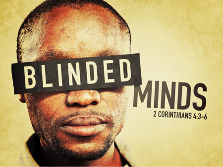 Spiritually blinded minds
